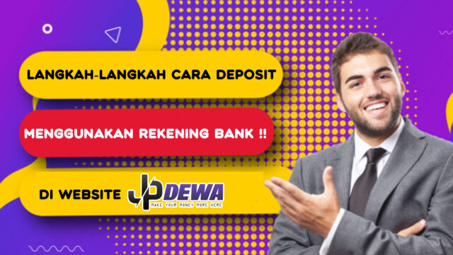 Cara Melakukan Deposit Menggunakan Rekening Bank di JPDEWA