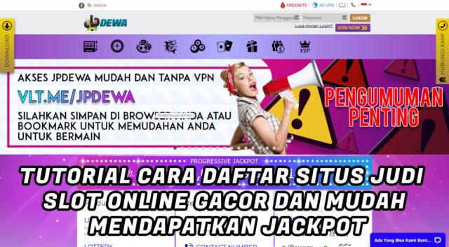 Tutorial Cara Daftar Situs Judi Slot Online Gacor Dan Mudah Mendapatkan Jackpot